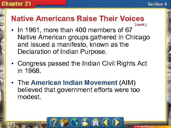 Native Americans Raise Their Voices (cont. ) • In 1961, more than 400 members