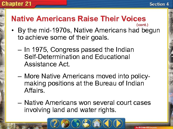 Native Americans Raise Their Voices (cont. ) • By the mid-1970 s, Native Americans