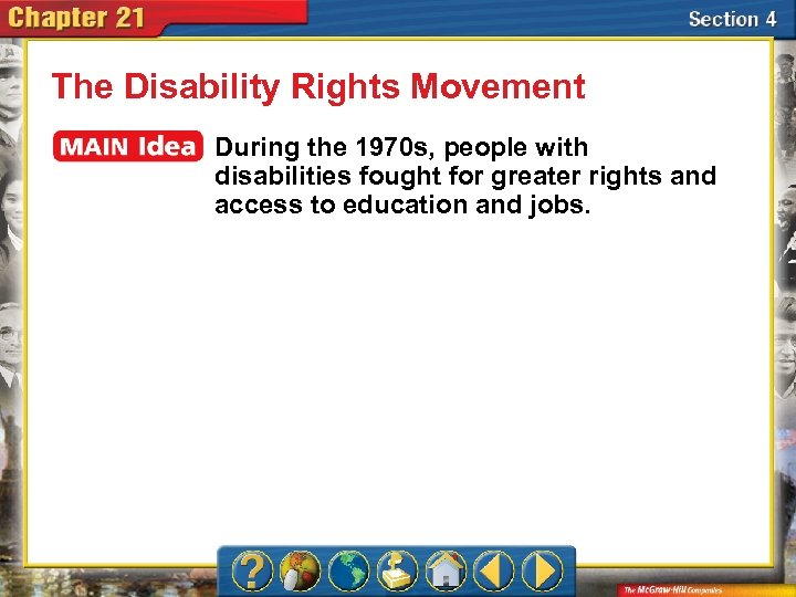 The Disability Rights Movement During the 1970 s, people with disabilities fought for greater