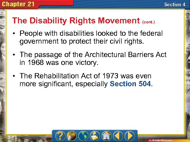 The Disability Rights Movement (cont. ) • People with disabilities looked to the federal