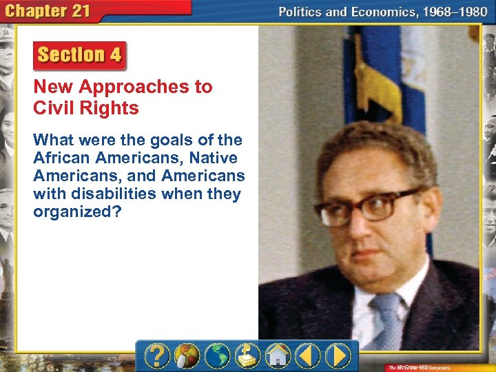 New Approaches to Civil Rights What were the goals of the African Americans, Native