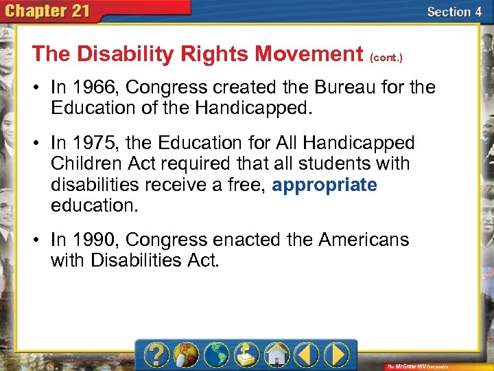 The Disability Rights Movement (cont. ) • In 1966, Congress created the Bureau for