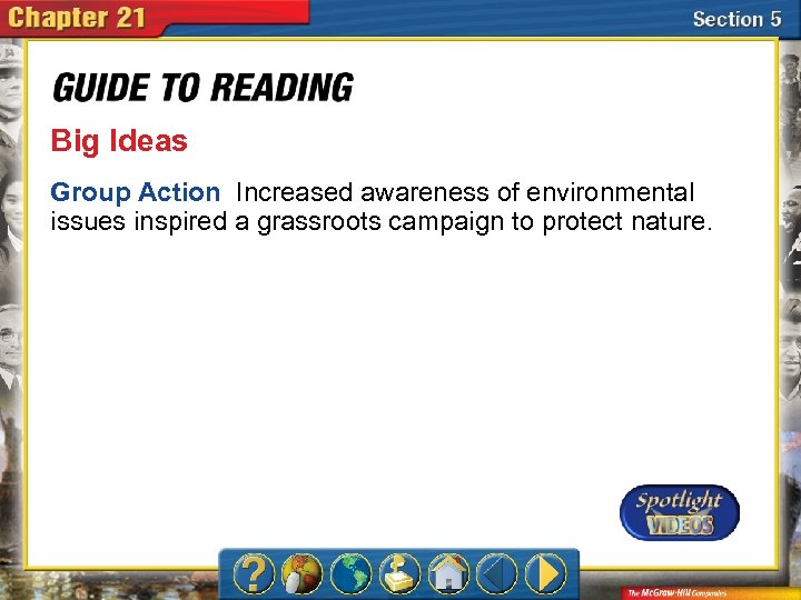 Big Ideas Group Action Increased awareness of environmental issues inspired a grassroots campaign to