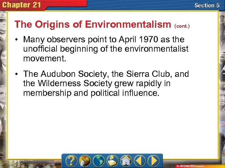 The Origins of Environmentalism (cont. ) • Many observers point to April 1970 as