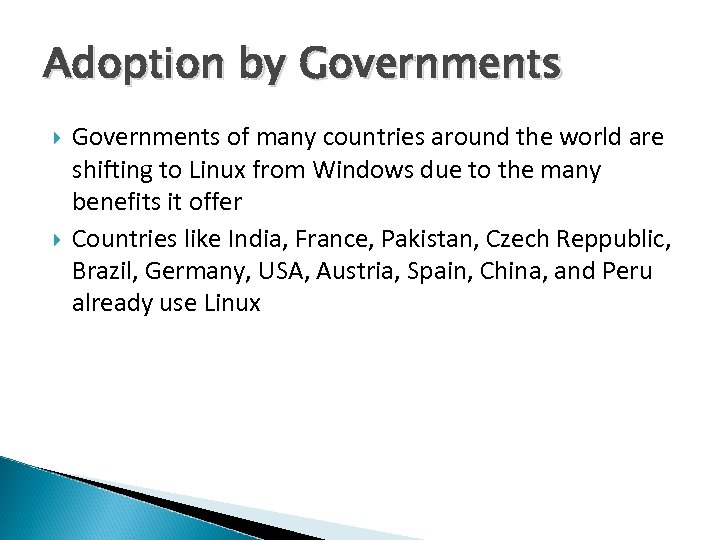Adoption by Governments of many countries around the world are shifting to Linux from