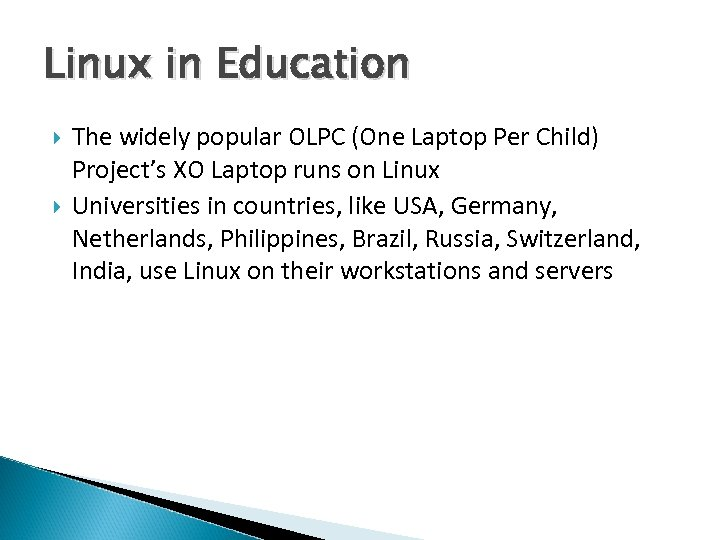 Linux in Education The widely popular OLPC (One Laptop Per Child) Project's XO Laptop