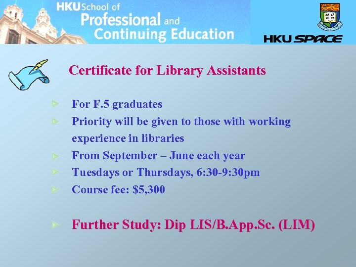 Certificate for Library Assistants For F. 5 graduates Priority will be given to those