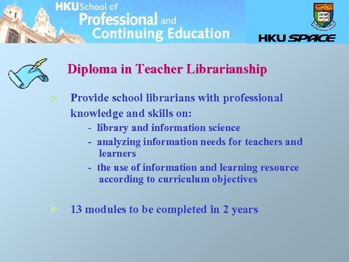 Diploma in Teacher Librarianship Provide school librarians with professional knowledge and skills on: -