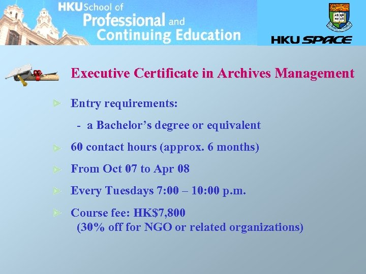 Executive Certificate in Archives Management Entry requirements: - a Bachelor's degree or equivalent 60