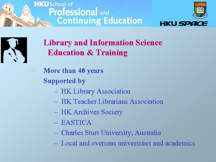 Library and Information Science Education & Training More than 40 years Supported by –