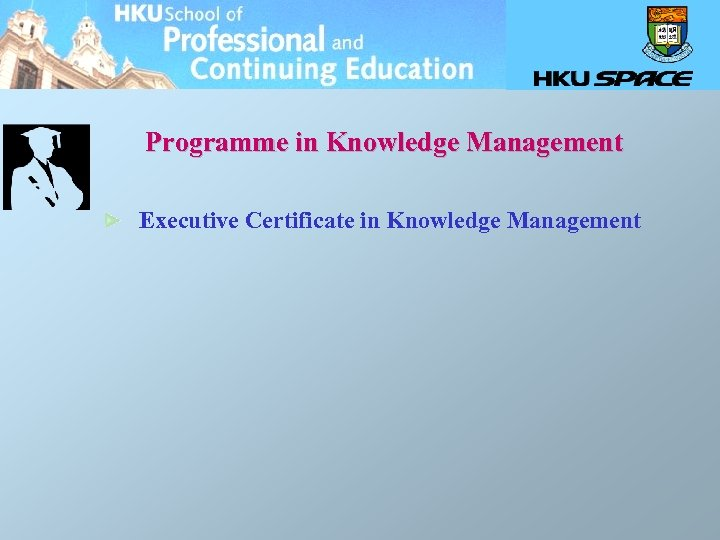 Programme in Knowledge Management Executive Certificate in Knowledge Management