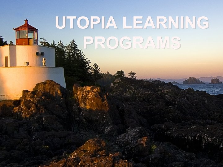 UTOPIA LEARNING PROGRAMS