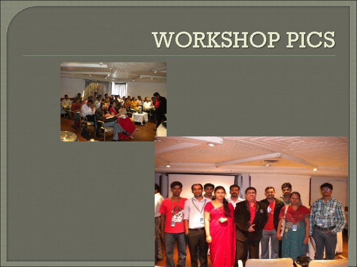 WORKSHOP PICS