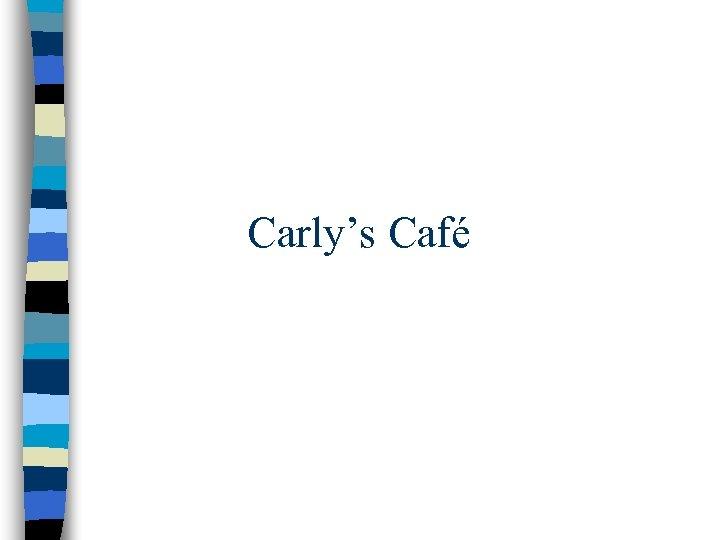 Carly's Café