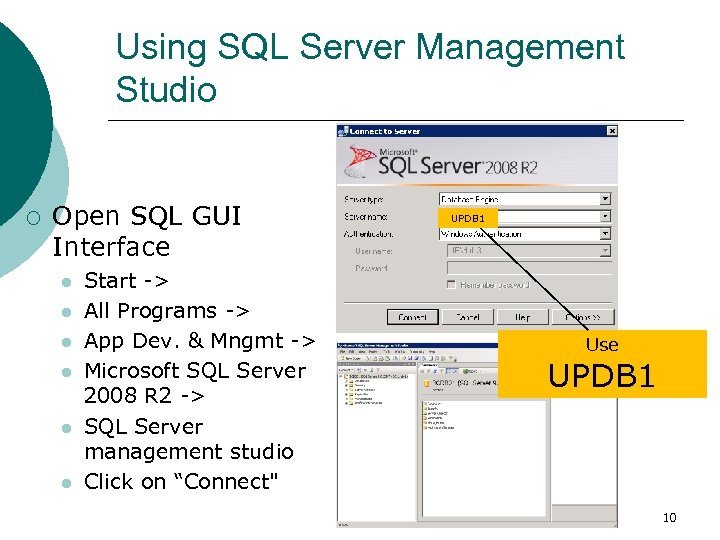 Using SQL Server Management Studio ¡ Open SQL GUI Interface l l l Start