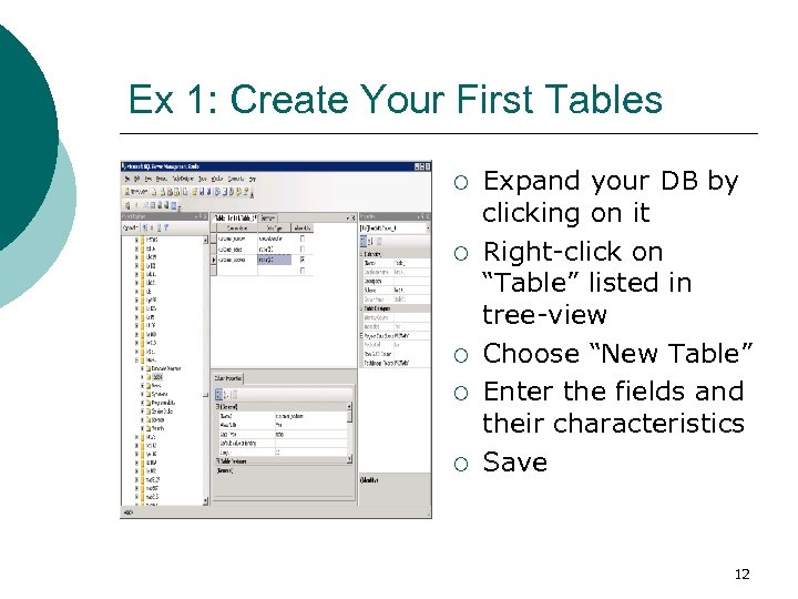 Ex 1: Create Your First Tables ¡ ¡ ¡ Expand your DB by clicking