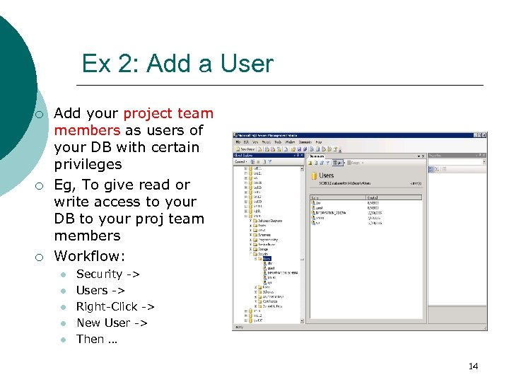 Ex 2: Add a User ¡ ¡ ¡ Add your project team members as