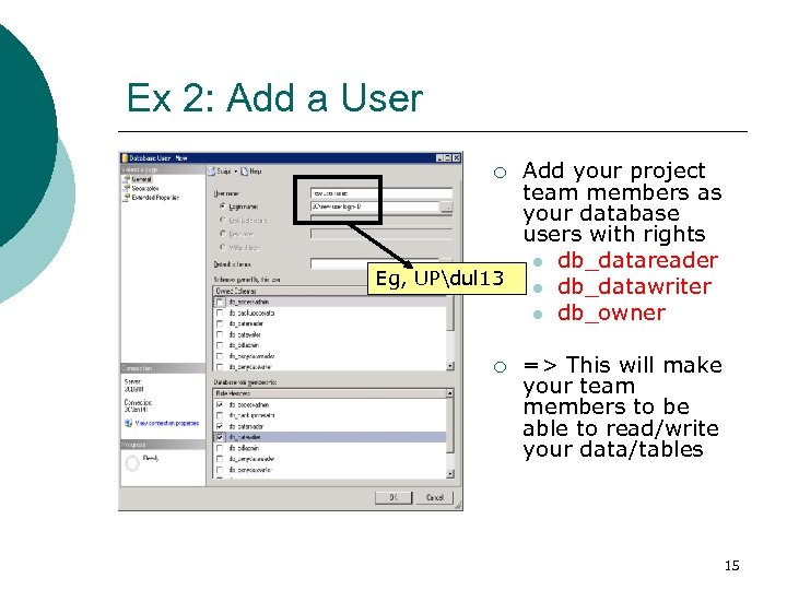 Ex 2: Add a User Add your project team members as your database users
