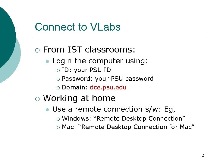 Connect to VLabs ¡ From IST classrooms: l Login the computer using: ID: your