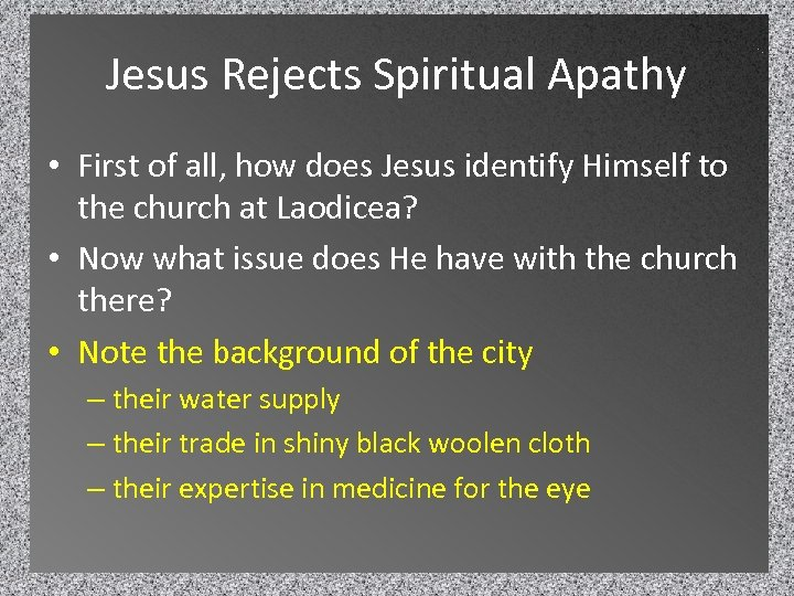 Jesus Rejects Spiritual Apathy • First of all, how does Jesus identify Himself to