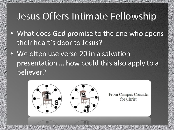 Jesus Offers Intimate Fellowship • What does God promise to the one who opens