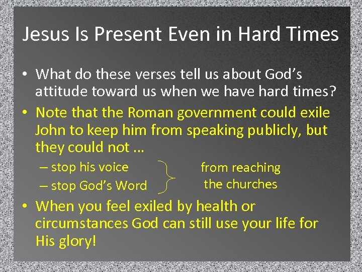 Jesus Is Present Even in Hard Times • What do these verses tell us