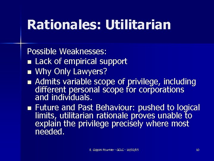 Rationales: Utilitarian Possible Weaknesses: n Lack of empirical support n Why Only Lawyers? n