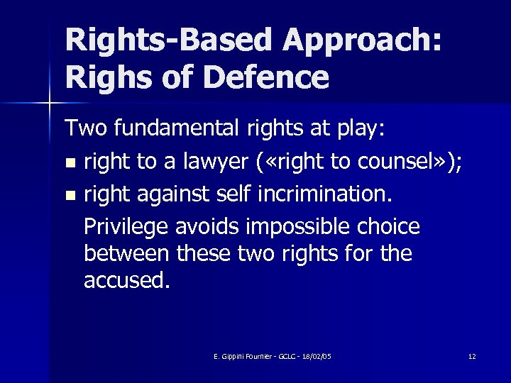 Rights-Based Approach: Righs of Defence Two fundamental rights at play: n right to a