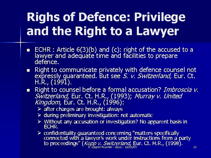Righs of Defence: Privilege and the Right to a Lawyer n n n ECHR
