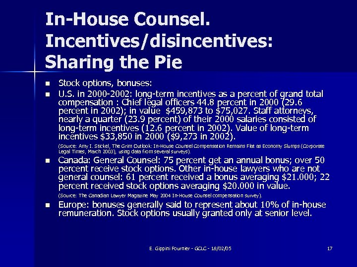 In-House Counsel. Incentives/disincentives: Sharing the Pie n n Stock options, bonuses: U. S. in