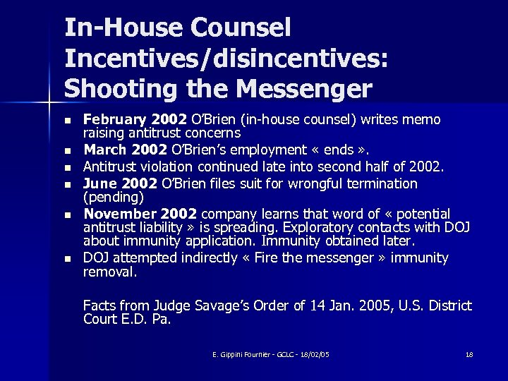 In-House Counsel Incentives/disincentives: Shooting the Messenger n n n February 2002 O'Brien (in-house counsel)