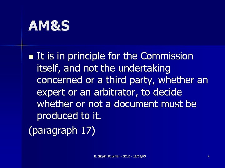 AM&S It is in principle for the Commission itself, and not the undertaking concerned