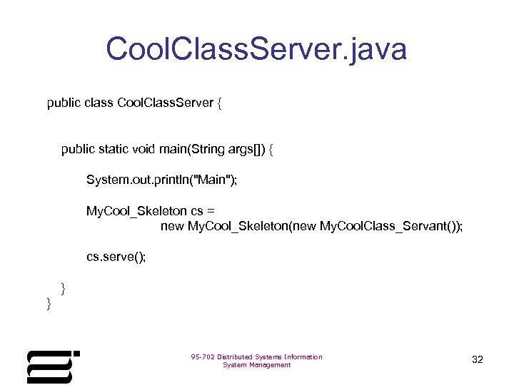 Cool. Class. Server. java public class Cool. Class. Server { public static void main(String