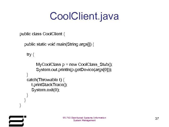 Cool. Client. java public class Cool. Client { public static void main(String args[]) {