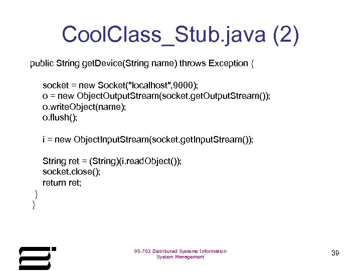 Cool. Class_Stub. java (2) public String get. Device(String name) throws Exception { socket =