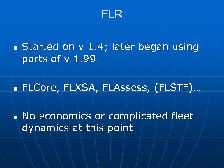 FLR n n n Started on v 1. 4; later began using parts of