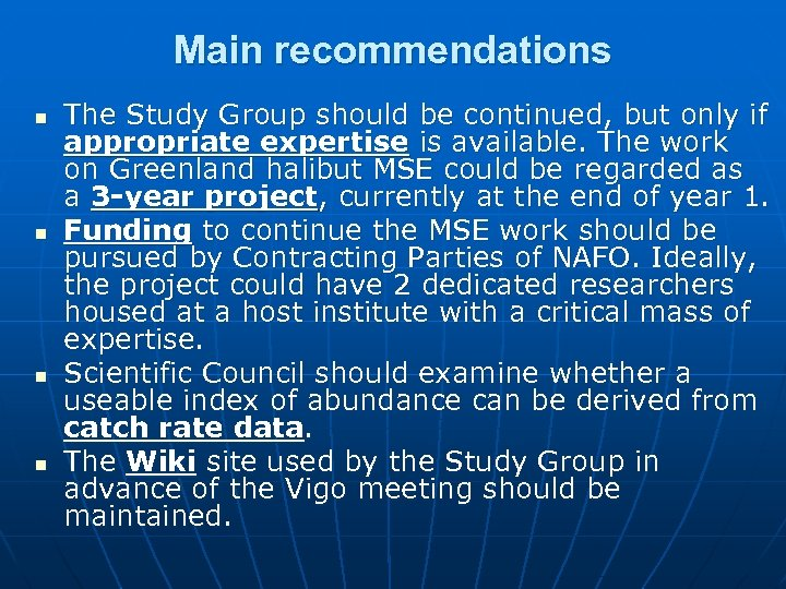 Main recommendations n n The Study Group should be continued, but only if appropriate