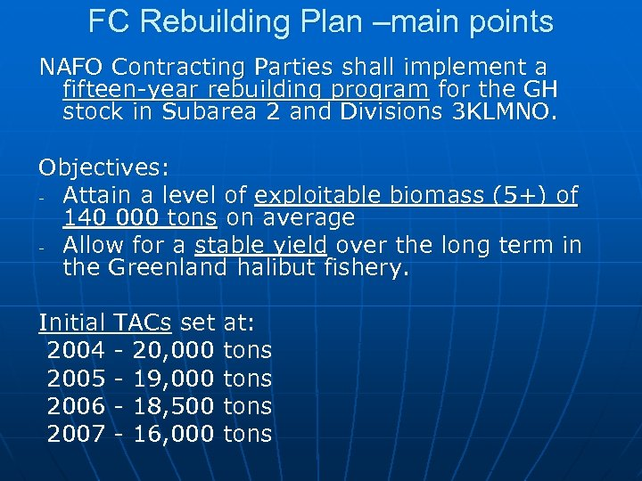FC Rebuilding Plan –main points NAFO Contracting Parties shall implement a fifteen-year rebuilding program