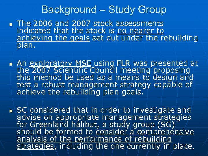 Background – Study Group n n n The 2006 and 2007 stock assessments indicated