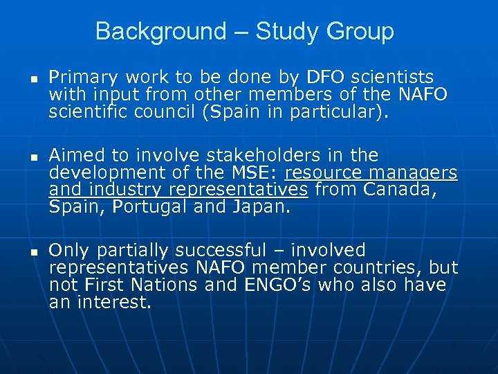 Background – Study Group n n n Primary work to be done by DFO