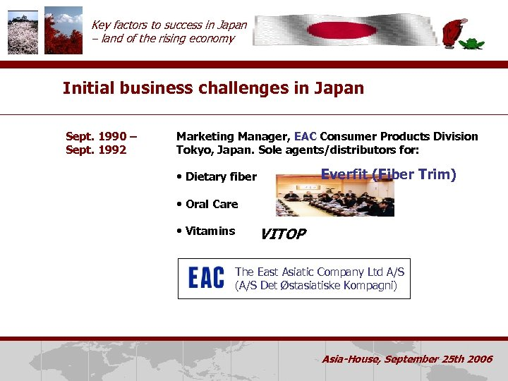 Key factors to success in Japan – land of the rising economy Initial business