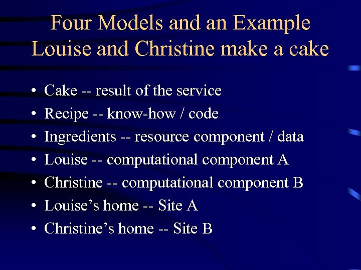 Four Models and an Example Louise and Christine make a cake • • Cake