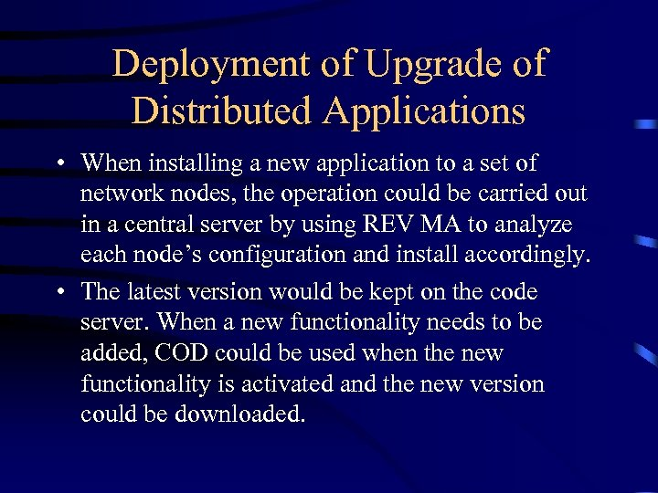 Deployment of Upgrade of Distributed Applications • When installing a new application to a