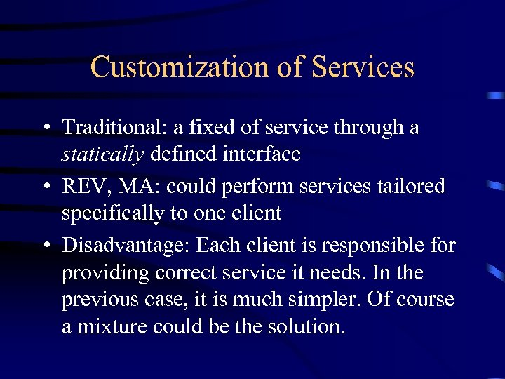 Customization of Services • Traditional: a fixed of service through a statically defined interface