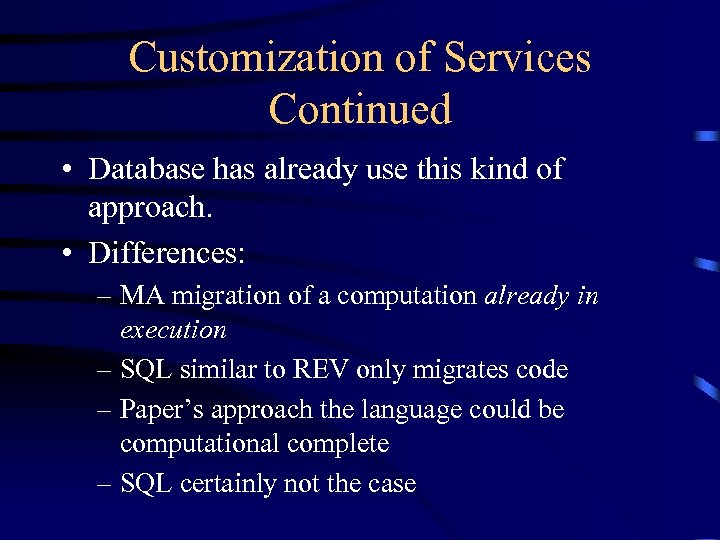 Customization of Services Continued • Database has already use this kind of approach. •