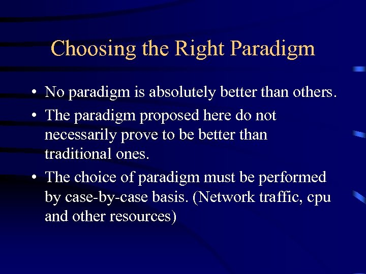 Choosing the Right Paradigm • No paradigm is absolutely better than others. • The