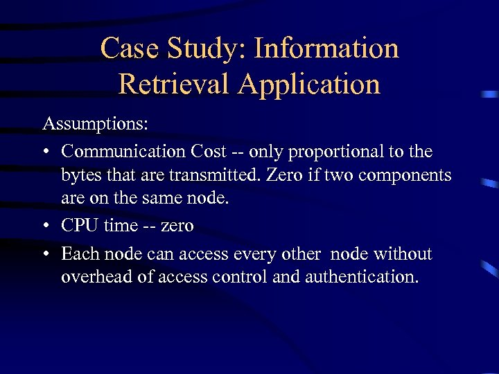 Case Study: Information Retrieval Application Assumptions: • Communication Cost -- only proportional to the