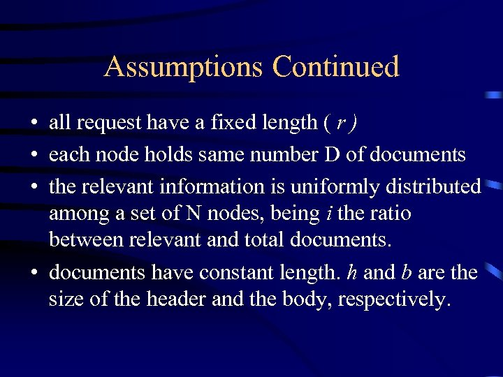 Assumptions Continued • all request have a fixed length ( r ) • each