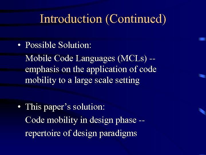 Introduction (Continued) • Possible Solution: Mobile Code Languages (MCLs) -emphasis on the application of