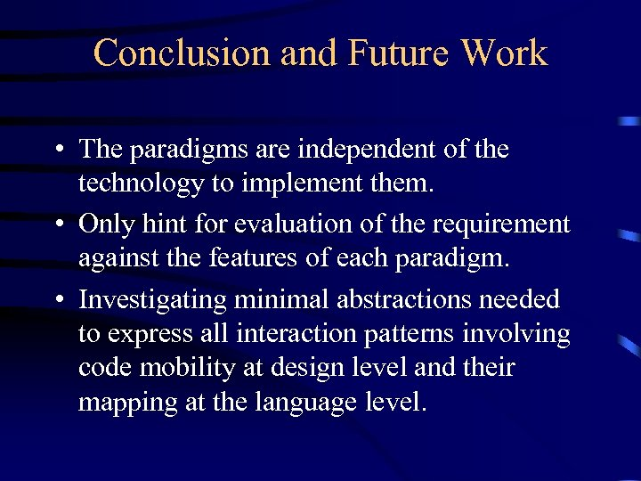 Conclusion and Future Work • The paradigms are independent of the technology to implement